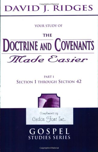 Your Study of the Doctrine and Covenants Made Easier - Section 1 through Section 42 Gospel Study Series Part 1  2004 9781555178208 Front Cover