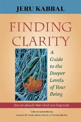 Finding Clarity A Guide to the Deeper Levels of Your Being  2006 9781556436208 Front Cover