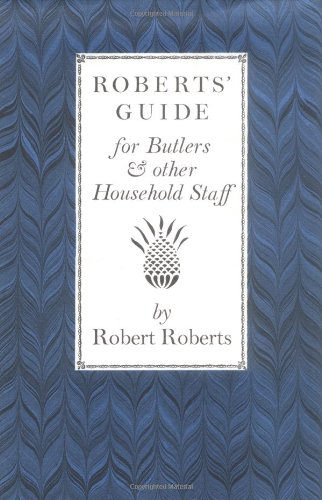 Roberts' Guide for Butlers and Household St   1993 (Reprint) 9781557091208 Front Cover
