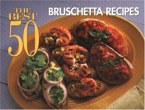 Best 50 Bruschettas  N/A 9781558672208 Front Cover
