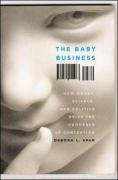 Baby Business How Money, Science, and Politics Drive the Commerce of Conception  2006 edition cover