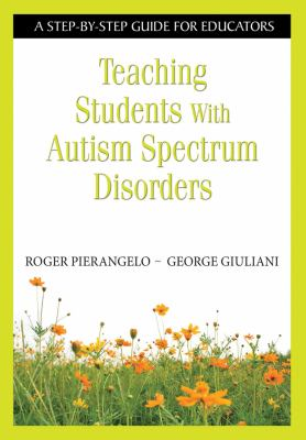 Teaching Students with Autism Spectrum Disorders A Step-by-Step Guide for Educators  2012 edition cover