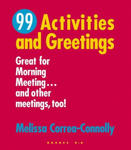 99 Activities and Greetings Great for Morning Meeting... and Other Meetings, Too!  2004 edition cover