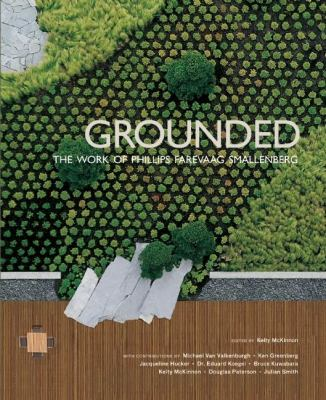 Grounded The Work of Phillips Farevaag Smallenberg  2010 9781897476208 Front Cover
