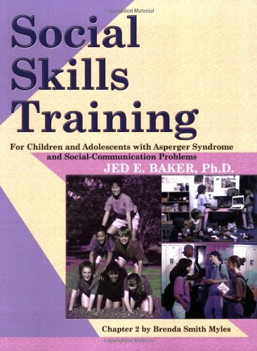 Social Skills Training for Children and Adolescents With : Asperger Syndrome and Social Communication Problems  2003 edition cover