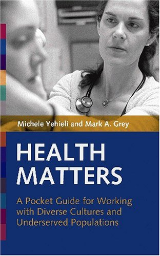 Health Matters A Pocket Guide for Working with Diverse Cultures and Underserved Populations  2005 edition cover