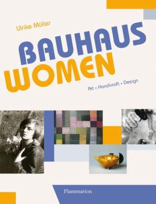 Bauhaus Women Art, Handicraft, Design  2009 9782080301208 Front Cover