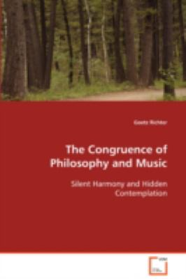 The Congruence of Philosophy and Music Silent Harmony and Hidden Contemplation:   2008 9783836480208 Front Cover