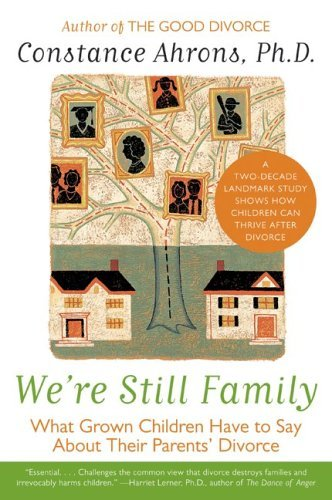 We're Still Family What Grown Children Have to Say about Their Parents' Divorce  2004 edition cover