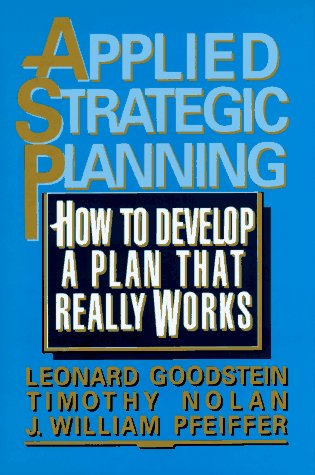 Applied Strategic Planning How to Develop a Plan That Really Works  1993 edition cover