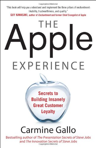 Apple Experience Secrets to Building Insanely Great Customer Loyalty  2012 edition cover