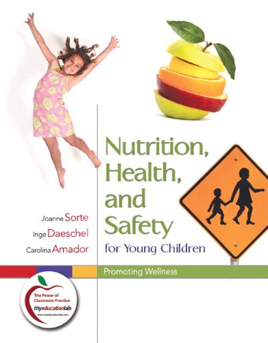 Nutrition, Health, and Safety for Young Children Promoting Wellness (with MyEducationLab)  2011 edition cover