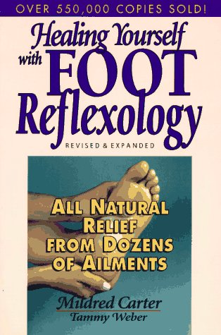 Healing Yourself with Foot Reflexology All Natural Relief from Dozens of Ailments 2nd 1997 (Revised) 9780132441209 Front Cover