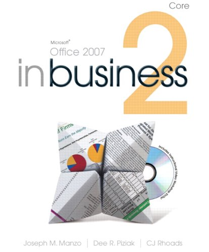 Microsoft Office 2007 in Business Core  2nd 2010 9780135073209 Front Cover
