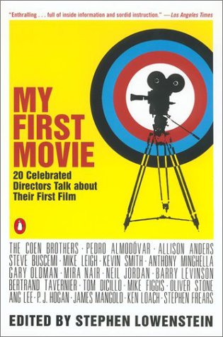 My First Movie Twenty Celebrated Directors Talk about Their First Film N/A edition cover
