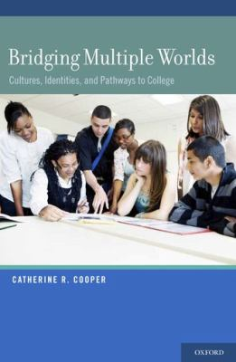 Bridging Multiple Worlds Cultures, Identities, and Pathways to College  2011 9780195080209 Front Cover