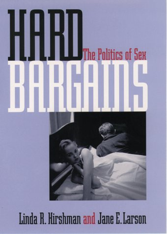 Hard Bargains The Politics of Sex N/A edition cover