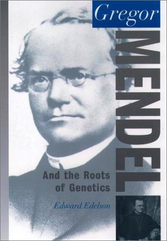 Gregor Mendel And the Roots of Genetics N/A edition cover