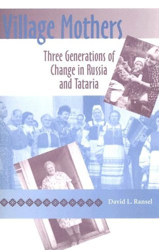 Village Mothers Three Generations of Change in Russia and Tataria  2005 edition cover