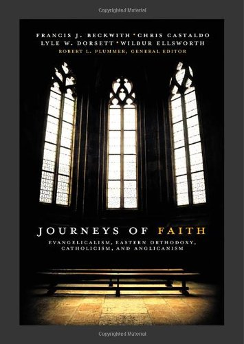 Journeys of Faith Evangelicalism, Eastern Orthodoxy, Catholicism, and Anglicanism  2012 edition cover