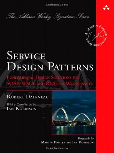 Service Design Patterns Fundamental Design Solutions for SOAP/WSDL and RESTful Web Services  2012 edition cover