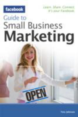 Facebook Guide to Small Business Marketing   2012 9780470875209 Front Cover