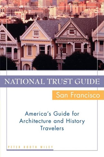 National Trust Guide/San Francisco America's Guide for Architecture and History Travelers  2000 9780471191209 Front Cover