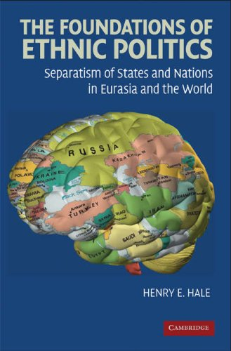 Foundations of Ethnic Politics Separatism of States and Nations in Eurasia and the World  2008 edition cover