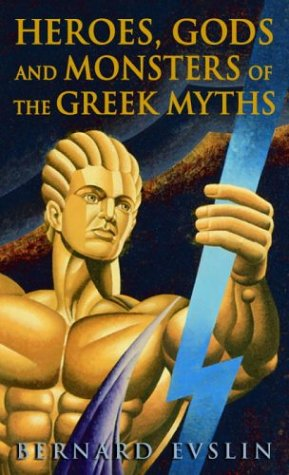 Heroes, Gods and Monsters of the Greek Myths   2005 9780553259209 Front Cover