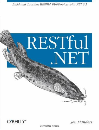RESTful.NET Build and Consume RESTful Web Services with .NET 3.5  2008 (Revised) 9780596519209 Front Cover
