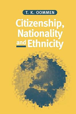 Citizenship, Nationality and Ethnicity Reconciling Competing Identities  1997 9780745616209 Front Cover