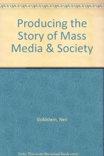Producing the Story of Mass Media and Society  Revised  9780757570209 Front Cover