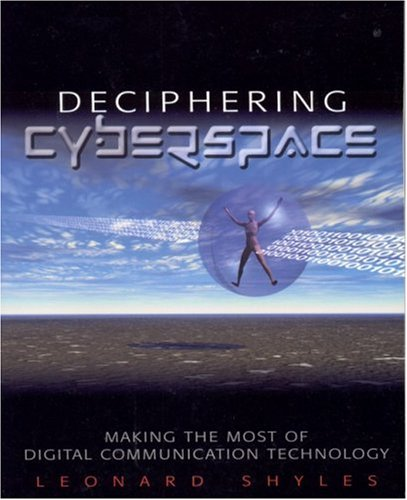 Deciphering Cyberspace Making the Most of Digital Communication Technology  2002 edition cover