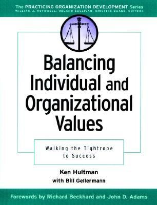Balancing Individual and Organizational Values Walking the Tightrope to Success  2001 edition cover