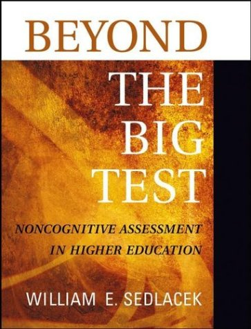 Beyond the Big Test Noncognitive Assessment in Higher Education  2004 edition cover