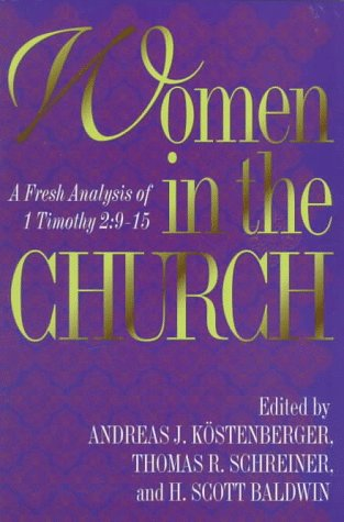 Women in the Church A Fresh Analysis of 1 Timothy 2:9-15 N/A edition cover