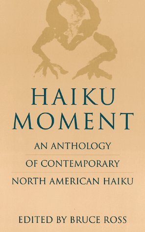 Haiku Moment An Anthology of Contemporary North American Haiku  1993 edition cover