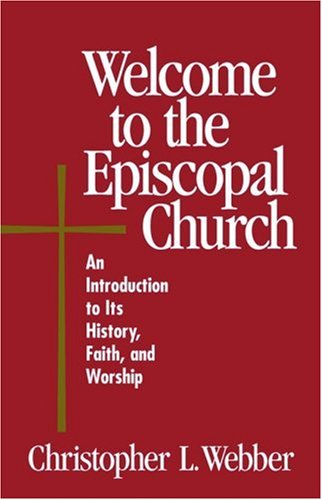 Welcome to the Episcopal Church An Introduction to Its History, Faith, and Worship  1999 edition cover