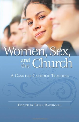 Women, Sex and the Church A Case for Catholic Teaching  2010 edition cover