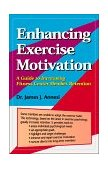 Enhancing Exercise Motivation Vol. 1 : A Guide to Increasing Fitness Center Member Retention N/A 9780965243209 Front Cover