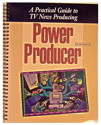 Power Producer : A Practical Guide to RV News Producing 4th 2008 edition cover
