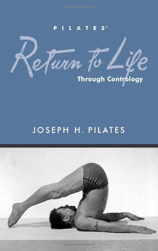 Return to Life Through Contrology : Reprinted by the Pilates Method Alliance  2003 edition cover