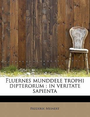 Fluernes Munddele Trophi Dipterorum In veritate Sapienta N/A 9781115003209 Front Cover