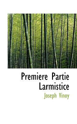 Premiere Partie Larmistice  N/A 9781116741209 Front Cover