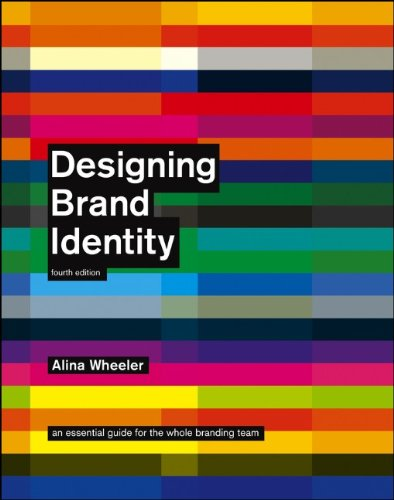Designing Brand Identity An Essential Guide for the Whole Branding Team 4th 2013 9781118099209 Front Cover