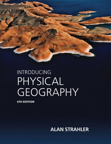 Introducing Physical Geography  6th 2013 edition cover