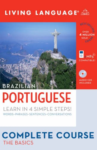 Complete Portuguese: the Basics (Book and CD Set) Includes Coursebook, 4 Audio CDs, and Learner's Dictionary N/A 9781400024209 Front Cover