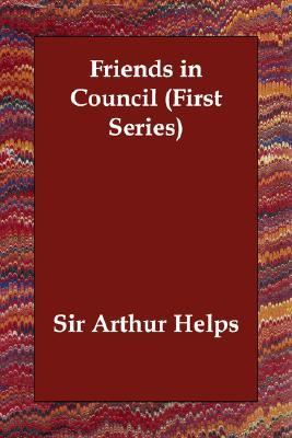 Friends in Council First Series N/A 9781406811209 Front Cover
