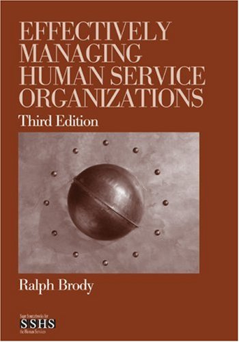 Effectively Managing Human Service Organizations  3rd 2005 (Revised) edition cover