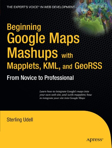 Beginning Google Maps Mashups with Mapplets, KML, and GeoRSS   2009 edition cover